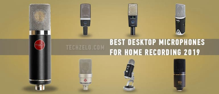 Best Desktop Microphones for Home Recording 2019