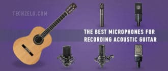 Best Microphones for Recording Acoustic Guitar
