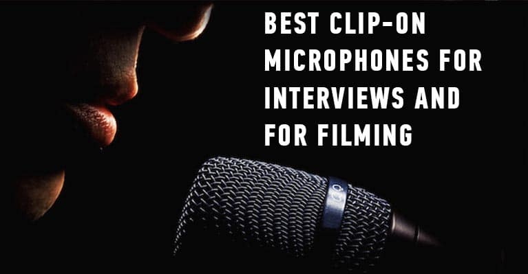 Best Clip-on microphones for Interviews and for filming