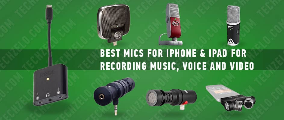 Best Microphones For Iphone 7 8 X Ipad For Recording Music And Voice