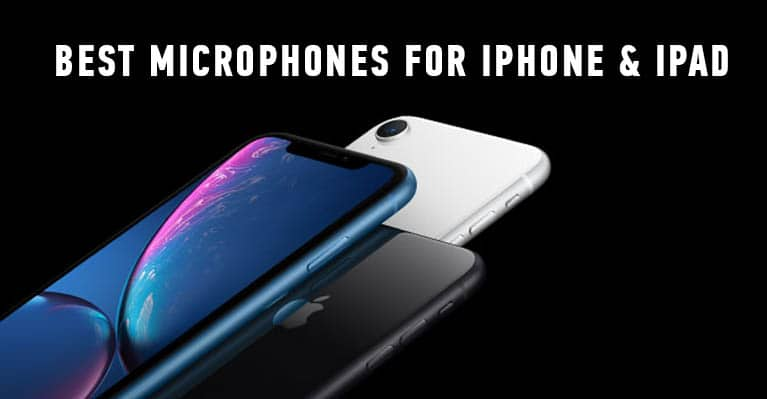 Best Microphones For iPhone (7,8,X) & iPad for recording music and voice
