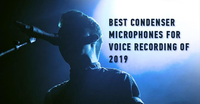Best condenser microphones for voice recording of 2019