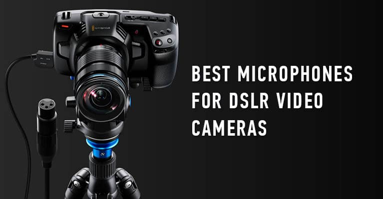 Best Microphones for DSLR Video Cameras