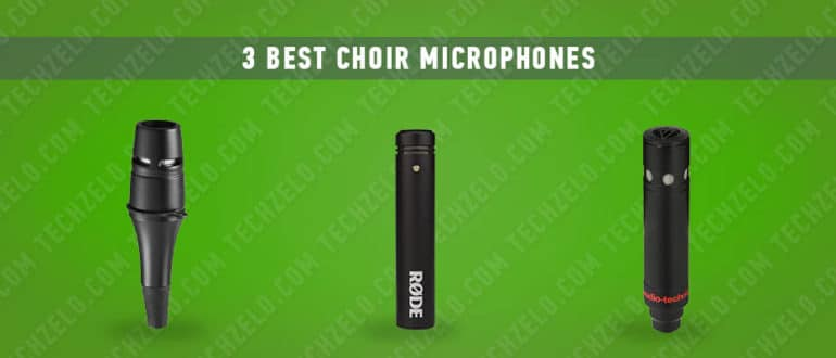 3 Best Choir Microphones