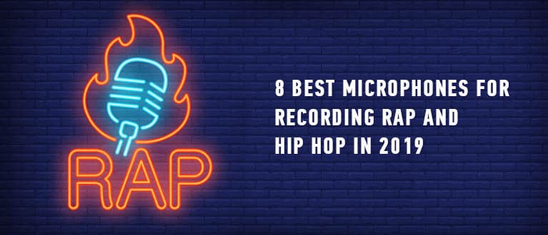 8 Best Microphones For Recording Rap and Hip Hop In 2019