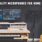 Best Quality Microphones For Home Studio