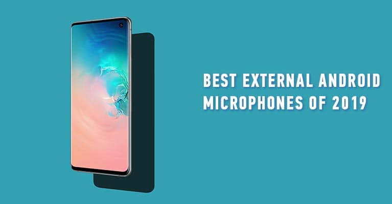 Best External Android Microphones of 2019