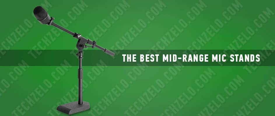 The Best Mid-Range Mic Stands