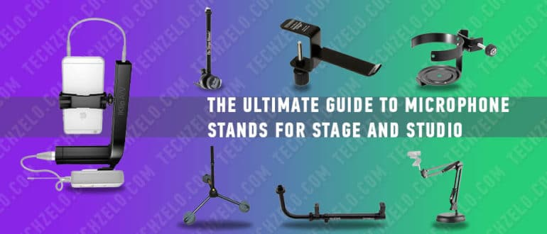 The Ultimate Guide to Microphone Stands for Stage and Studio