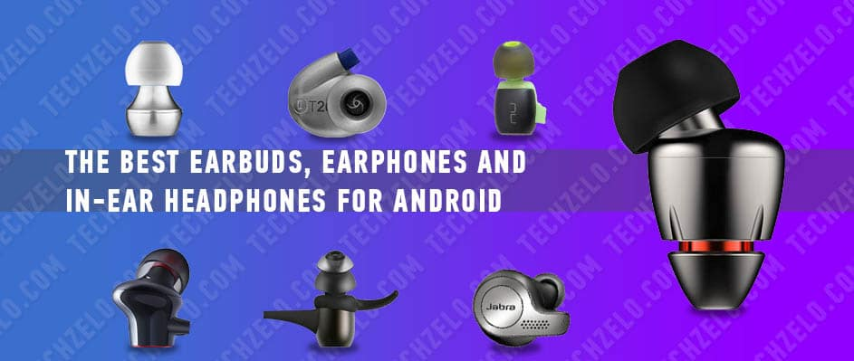 The best earbuds, earphones and in-ear headphones for Android