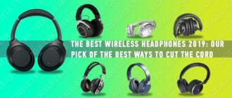 The best wireless headphones 2019 our pick of the best ways to cut the cord
