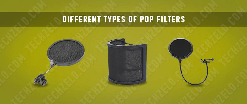 Different Types of Pop Filters