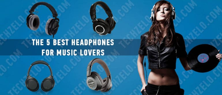 The 5 Best Headphones for Music Lovers