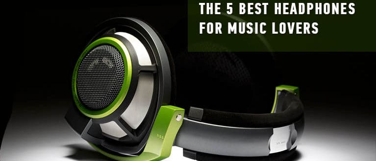 Best Headphones for Music Lovers in 2019