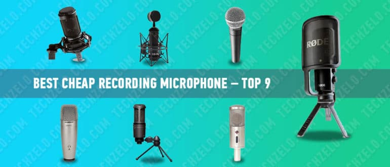 Best cheap recording microphone – top 9