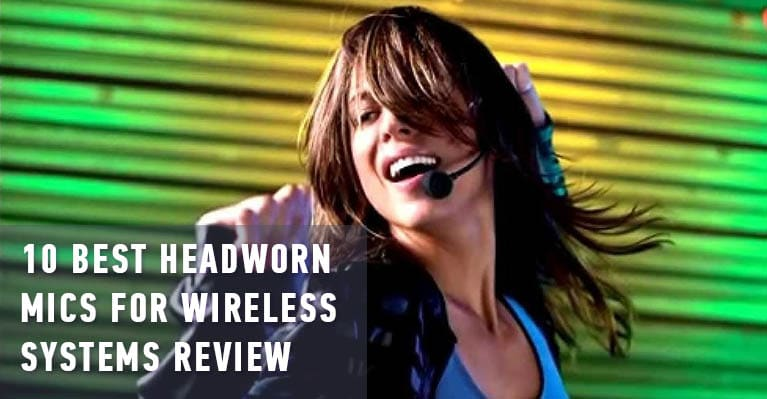 10 Best Headworn Mics for Wireless Systems Review