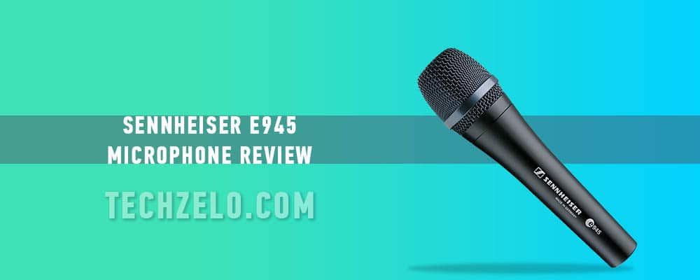 Sennheiser E945 Microphone Review