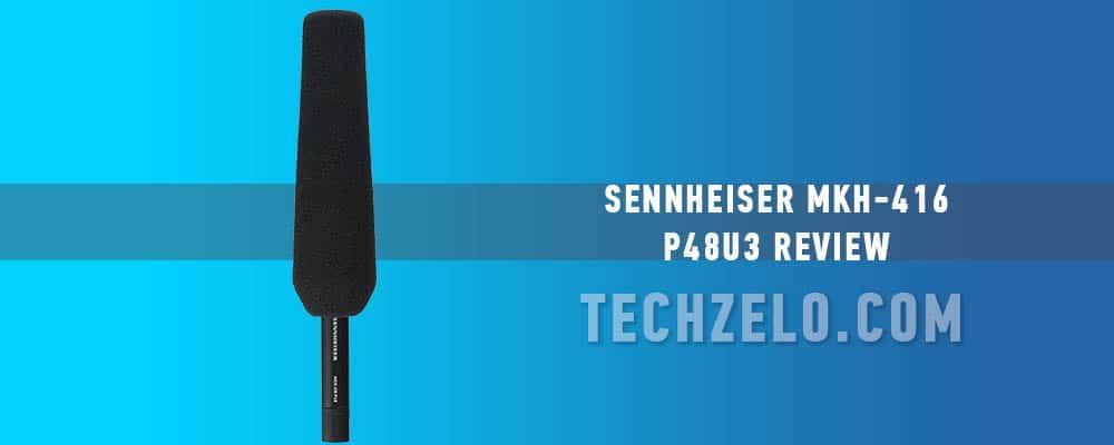Sennheiser MKH-416 P48U3 Review
