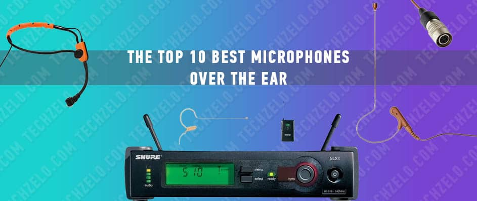 The Top 10 Best Microphones Over The Ear