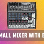 Best Small Mixer with Effects